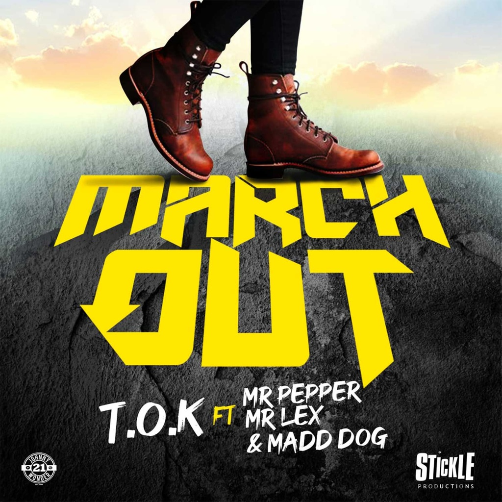 T.O.K FEATURING MR PEPPER x MR LEX x MADD DOGG - MARCH OUT - #APPLEMUSIC #SPOTIFY 6/21/2019 @stickleprod